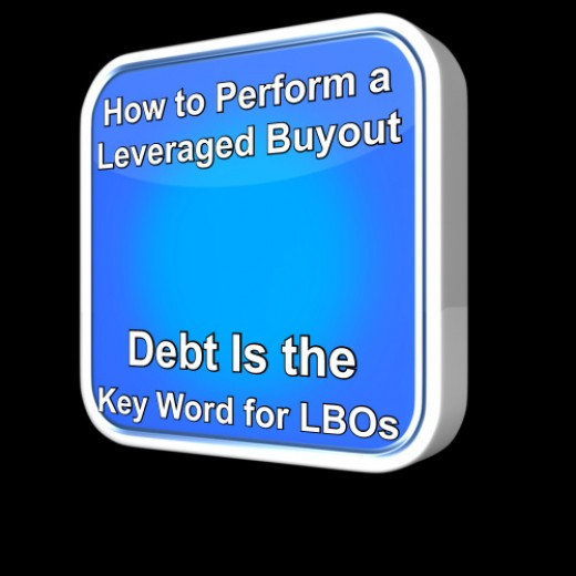 How to Perform Leveraged Buyouts