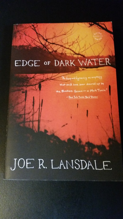 Photo of my personal copy of Edge of Dark Water by Joe R. Lansdale.