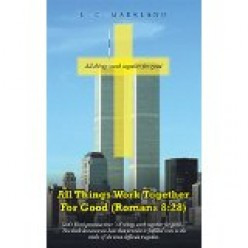"""All Things Work Together For Good (Romans 8:28)."