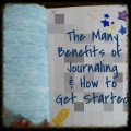 The Many Benefits of Journaling and How to Get Started