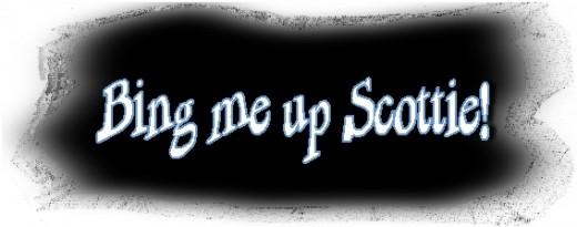 Bing Me Up Scottie!