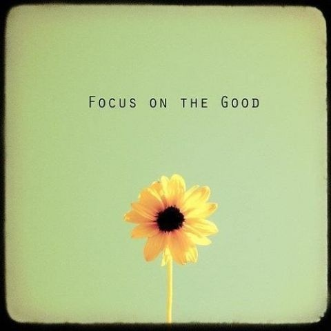 There is good in your life.  You just have to look past the stress and negativity to open your eyes and find it all!