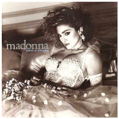 "The cover of Madonna's second album ""Like A Virgin""."