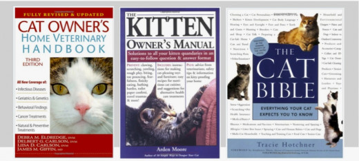 The Cat Bible: Everything Your Cat Expects You to Know by Tracie Hotchner, Cat Owner's Home Veterinary Handbook by Debra M. Eldredge, and The Kitten Owner's Manual: Solutions to all your Kitten Quandaries by Arden Moore. Find these and more at