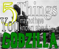 Godzilla Facts