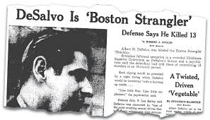He was known as the Boston strangler.