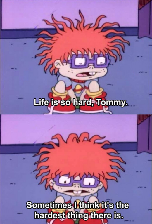We empathize with you, Chuckie.