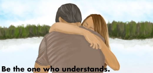 Give your girlfriend a hug to let her know you care and understand.