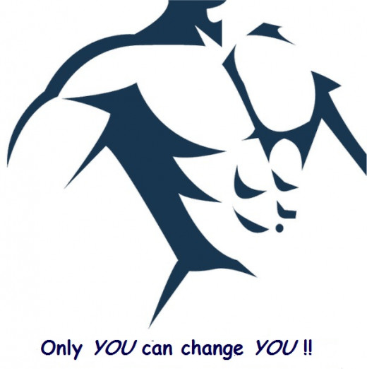 There's only ONE person can change how you look and feel....YOU!!