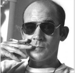 Open Letter to Dr. Hunter S. Thompson….Posthumously Of Course….