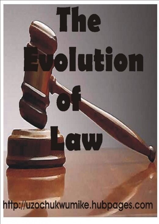 Evolution of Law. Analyzing how the Law used in the world came to emerge.