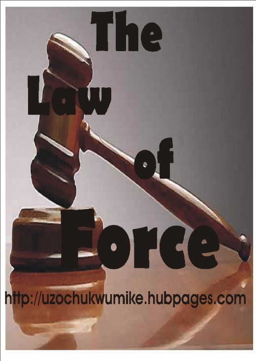 Law of force was being used initially. This kind of Law is no longer in practice today because of the evolution of Law.