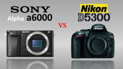 Sony A6000 vs Nikon D5300 – the best mirrorless vs the best DSLR - Under $1,000!
