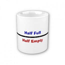 Cup half full vs. half empty