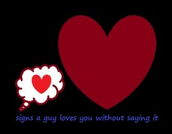 Top 10 Signs That a Guy Loves You Without Saying It