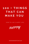 100 + Things that can make you Happy.