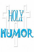Holy Humor Part 2: Bible Stories That Make You Chuckle