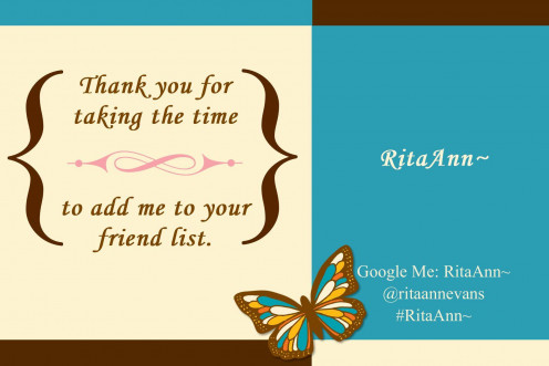 Thank you for taking the time to follow me on Pinterest, Thumb, Twitter, Google, HubPages, Vimeo, Squidoo, Weebly, AboutMe and Facebook.  #RitaAnn~ #business #templates #graphics #homeschool