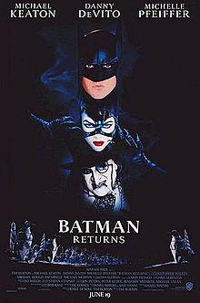Batman Returns (1992). Michael Keaton as Bruce Wayne/Batman; Danny DeVito as Penguin; and Michelle Pfeiffer as Cat Woman