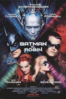 Batman and Robin (1997). George Clooney as Bruce Wayne/Batman; Chris O'Donnell as Dick Grayson/Robin; Alicia Silverstone as Batgirl; Umma Thurman as Poison Ivy; and Arnold Schwarzenegger as Mr. Freeze.