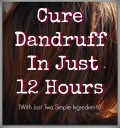 How To Cure Scalp & Eyebrow Dandruff in 12 Hours (Overnight)