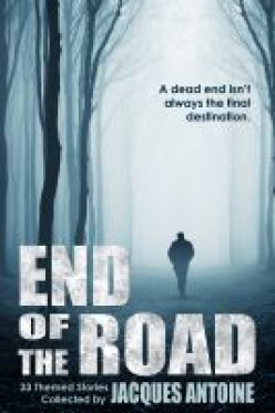 End of the Road- A Short Story Collection, Collected by Jacques Antoine- An Anthology Review