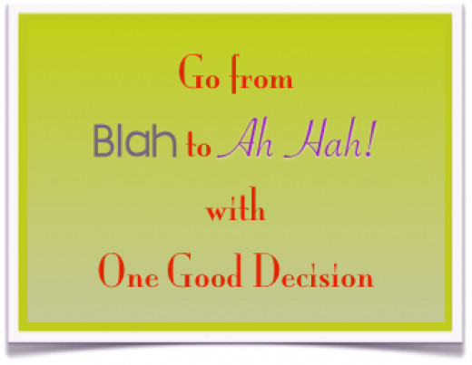 Take blah to ah-ha! with a change up.
