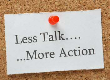 Actions are more than talking about the problem; they are doing something about the issue