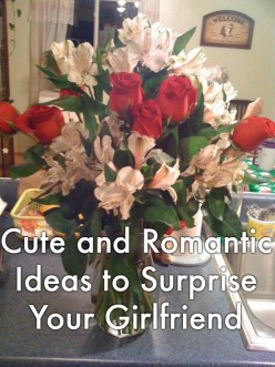 Cute and Romantic Ideas to Surprise Your Girlfriend