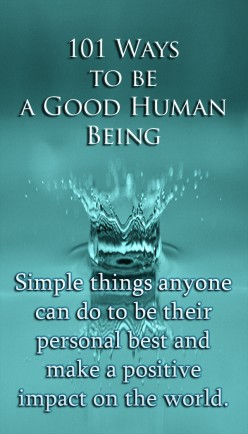 101 Ways to Be a Good Human Being