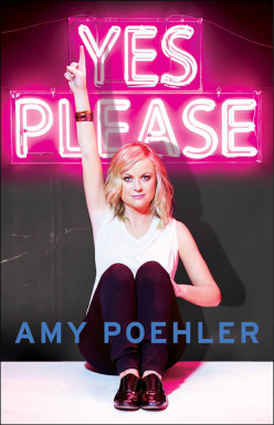 Yes Please? No Thanks: A Review of Amy Poehler's Memoir
