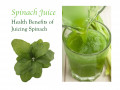 Spinach Juice: Health Benefits of Juicing Spinach