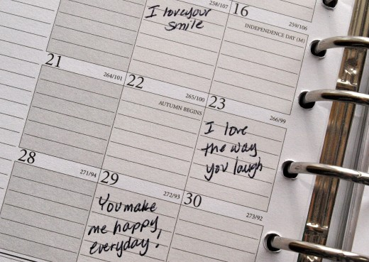 Leave notes in her calendar so she thinks about you all of the time.