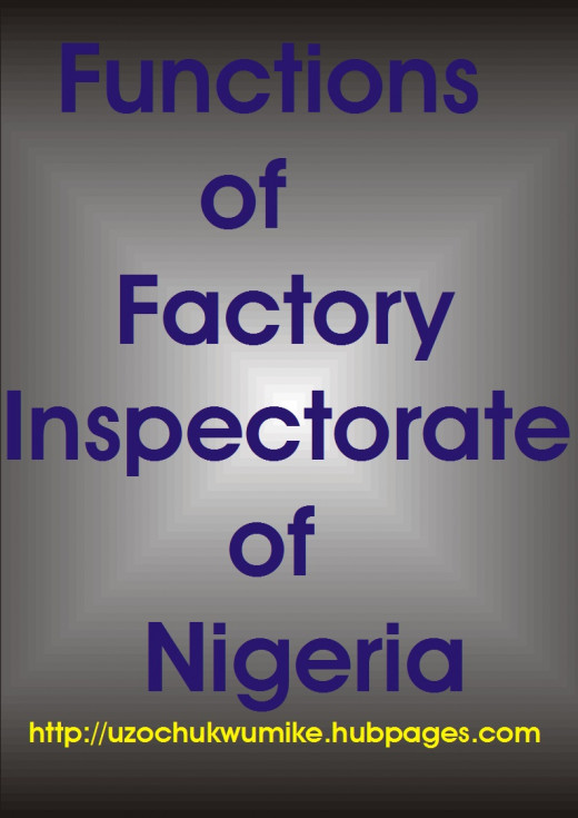 The functions of Factory Inspectorate Department of Nigeria. The picture is designed to introduce the functions of this organization in ensuring safety and health status of workers.