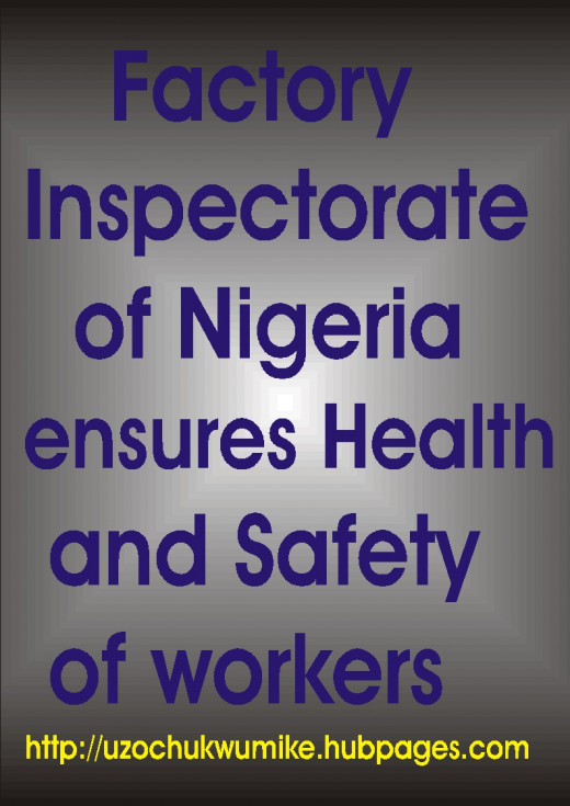 The duty of Factory Inspectorate Department of Nigeria in ensuring health and safety of workplaces in Nigeria.