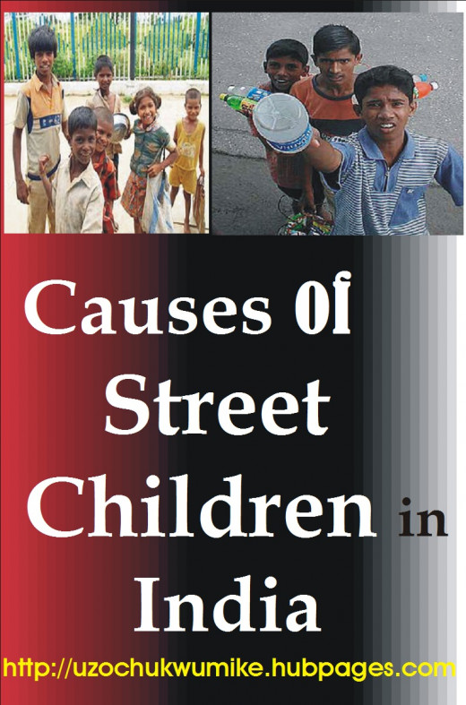 Causes of street children in India. The reasons for many street children in India.