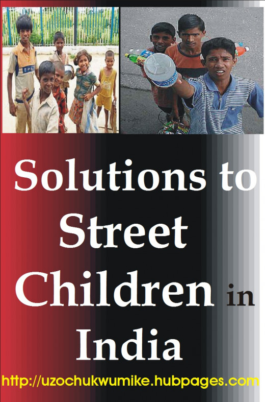 Solutions to street children in India. How to tackle the problems of street children in Republic of India.