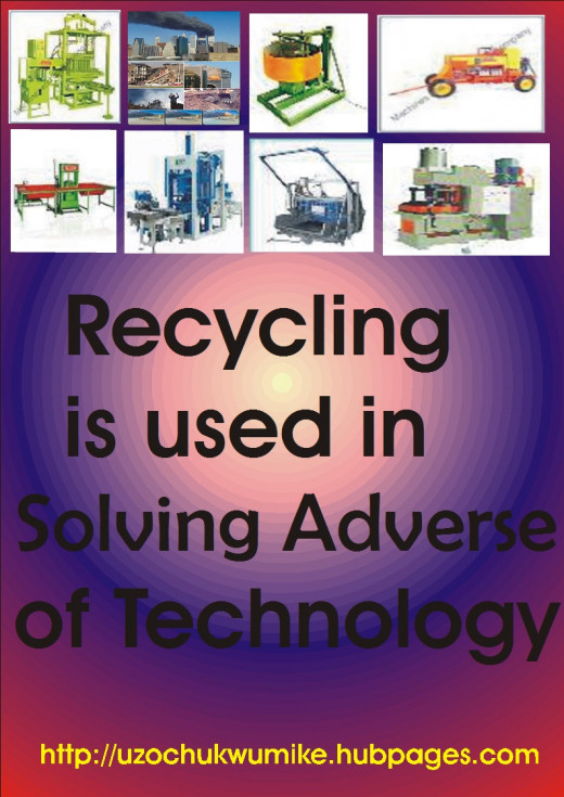 How to solve the negative effects of technological advancement through recycling process.