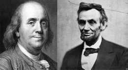 Benjamin Franklin and Abraham Lincoln