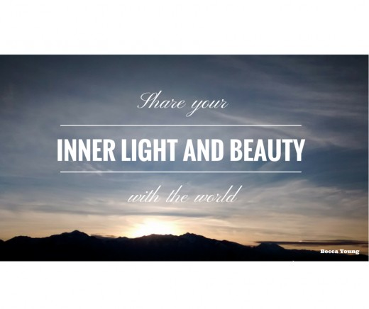 Share your inner light and beauty with the world.