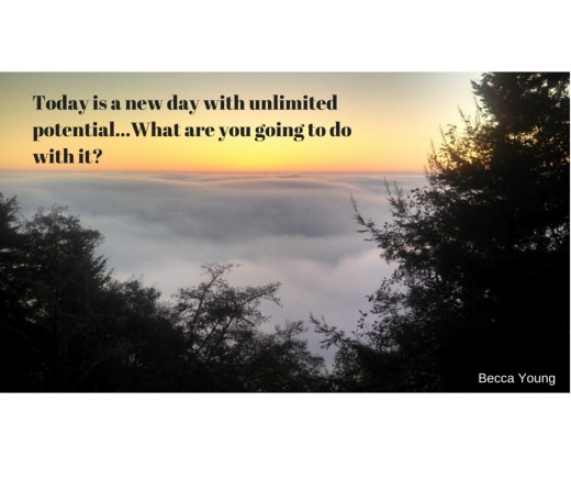 Today is a new day with unlimited potential...what are you going to do with it?