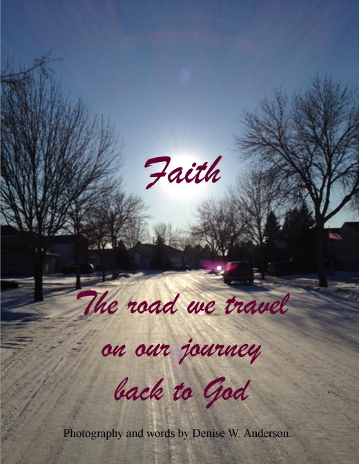 Faith is a process whereby we come closer to God.