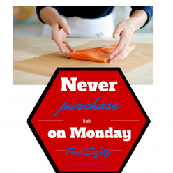 Food Safety - Never Buy Fish or Highly Perishable Food Items on a Monday - 3 Quick Steps to Understanding Why