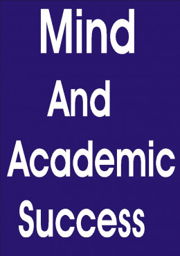Academic success of any student is dependent on mind. It is highly dependent on the ability of the student to think.