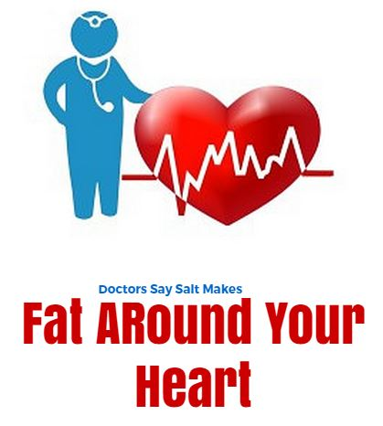 colorful clip art poster with blue physician and red heart with the words that doctors say salt makes fat around the heart