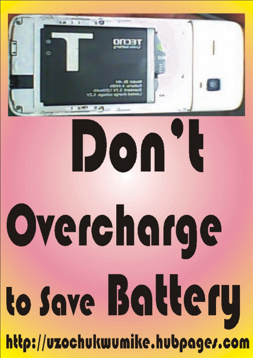 Do not overcharge the battery of your phone to save energy and the battery as well.