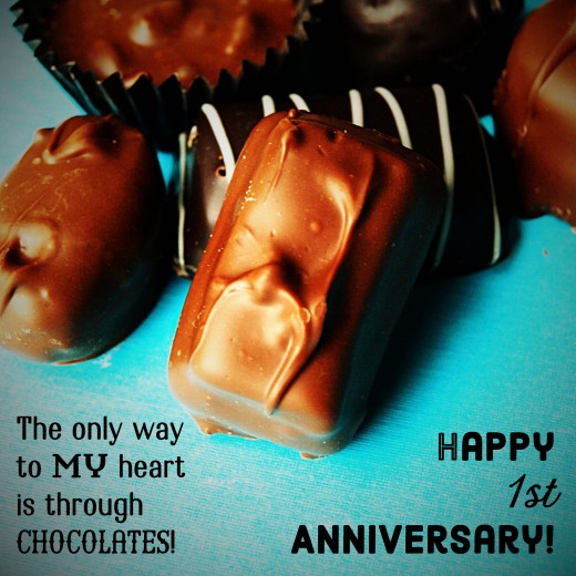 Funny first anniversary message: The only way to my heart is through chocolates!