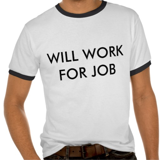 """Will Work for Job"" men's t-shirt by Erin Shelby"