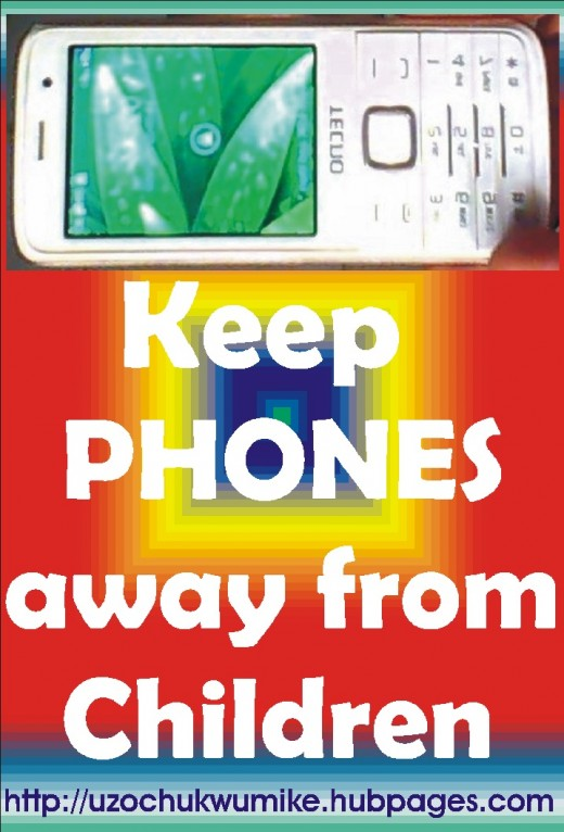 Keep your phone away from the reach of children for the phone to avoid  being damaged.