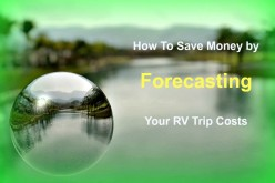 How to Estimate the Cost of Your Next RV Trip